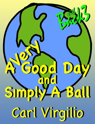 A Very Good Day and Simply a Ball - Virgilio, Carl