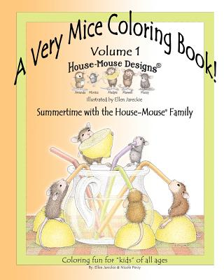 A Very Mice Coloring Book - Volume 1: Summertime Fun with the House-Mouse(R) Family by artist Ellen Jareckie - Percy, Nicole J