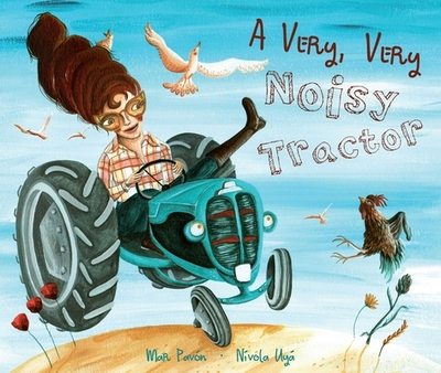 A Very, Very Noisy Tractor - Pavon, Mar, and Brokenbrow, Jon (Translated by)