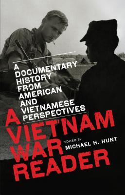 A Vietnam War Reader - Hunt, Michael H (Editor)