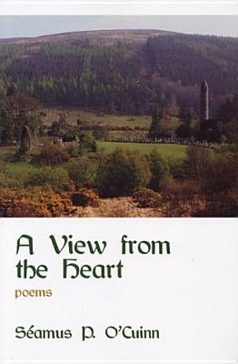 A View from the Heart - O'Cuinn, Seamus P, and Last, First