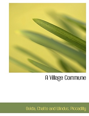 A Village Commune - Ouida, and Chatto and Windus, Piccadilly (Creator)
