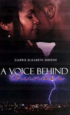 A Voice Behind Thunder - Greene, Carrie Elizabeth