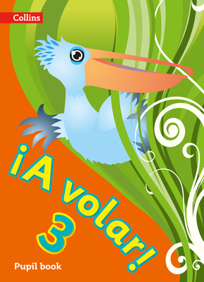 A volar Pupil Book Level 3: Primary Spanish for the Caribbean -