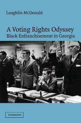 A Voting Rights Odyssey: Black Enfranchisement in Georgia - McDonald, Laughlin