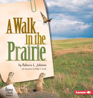 A Walk in the Prairie - Johnson, Rebecca L