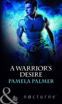 A Warrior's Desire - Palmer, Pamela
