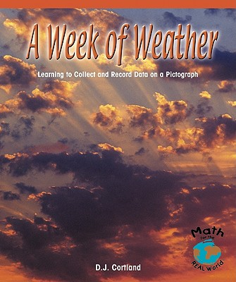 A Week of Weather: Learning to Collect and Record Data on a Pictograph - Cortland, D J