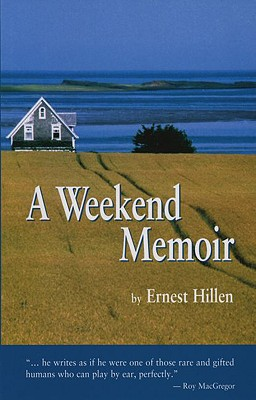 A Weekend Memoir - Hillen, Ernest, and MacGregor, Roy