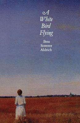 A White Bird Flying - Aldrich, Bess Streeter