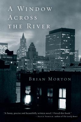 A Window Across the River - Morton, Brian
