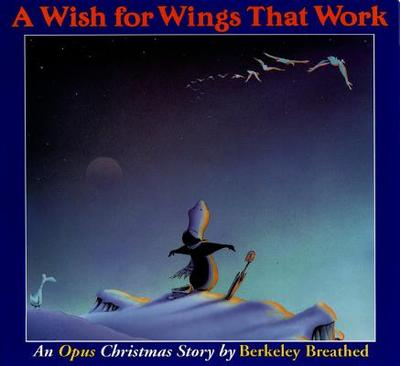 A Wish for Wings That Work: An Opus Christmas Story - Breathed, Berkeley