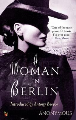 A Woman in Berlin - Anonymous, and Beevor, Antony (Introduction by)