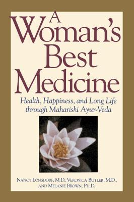 A Woman's Best Medicine - Lonsdorf, Nancy K, Dr., MD, and Butler, Veronica, and Brown, Melanie