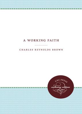 A Working Faith - Brown, Charles R