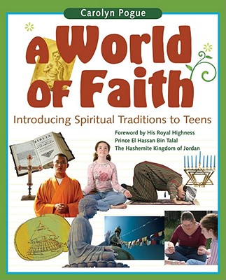 A World of Faith: Introducing Spiritual Traditions to Teens - Pogue, Carolyn