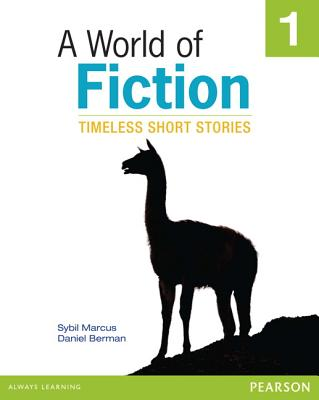 A World of Fiction 1: Timeless Short Stories - Marcus, Sybil, and Berman, Daniel