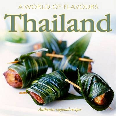 A World of Flavours Thailand: Authentic Regional Recipes - Watson, Christine