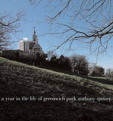 A Year in the Life of Greenwich Park - Quiney, Anthony