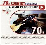 A Year in Your Life: 1970's Country, Vol. 2