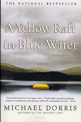 A Yellow Raft in Blue Water - Dorris, Michael