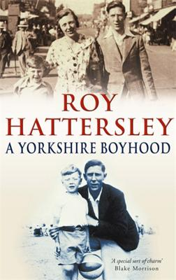 A Yorkshire Boyhood - Hattersley, Roy
