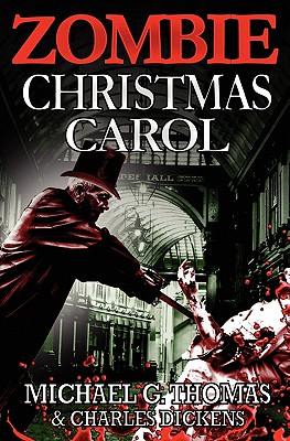 A Zombie Christmas Carol - Thomas, Michael G., and Dickens, Charles
