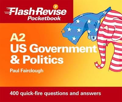 A2 US Government and Politics Flash Revise Pocketbook - Fairclough, Paul E.