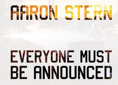 Aaron Stern: Everyone Must Be Announced - Stern, Aaron (Photographer)