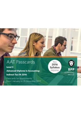 AAT Indirect Tax AQ2016 FA2016: Passcard - BPP Learning Media