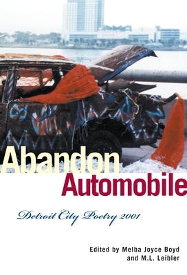 Abandon Automobile: Detroit City Poetry 2001 - Boyd, Melba Joyce (Editor), and Liebler, M L (Editor)