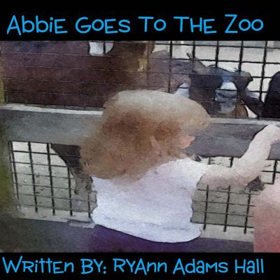 Abbie Goes to the Zoo - Hall, Mrs Ryann Adams