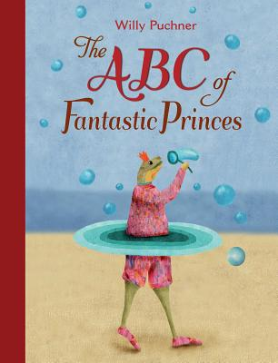 ABC of Fantastic Princes - Puchner, Willy