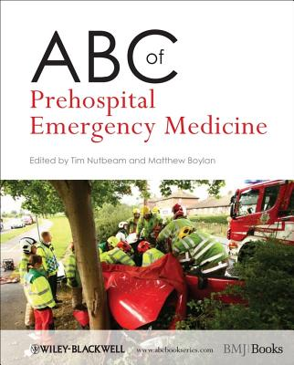 ABC of Prehospital Emergency Medicine - Nutbeam, Tim (Editor), and Boylan, Matthew (Editor)