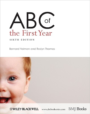 ABC of the First Year - Valman, Bernard, and Thomas, Roslyn