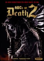 ABCs of Death 2 - Aharon Keshales; Alejandro Brugués; Alexandre Bustillo; Bill Plympton; Bruno Samper; Chris Nash; Dennison Ramalho;...