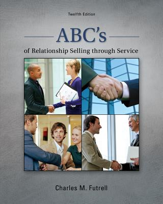 Abc's of Relationship Selling Through Service - Futrell, Charles M