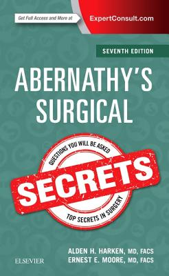 Abernathy's Surgical Secrets - Harken, Alden H, MD, and Moore, Ernest E, MD
