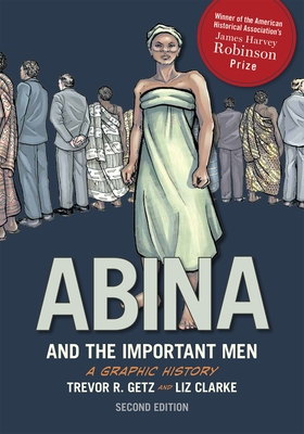 Abina and the Important Men - Getz, Trevor R, Professor
