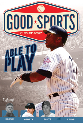 Able to Play: Overcoming Physical Challenges - Stout, Glenn