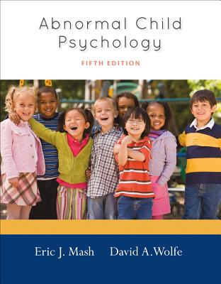 Abnormal Child Psychology - Mash, Eric J, PhD, and Wolfe, David A