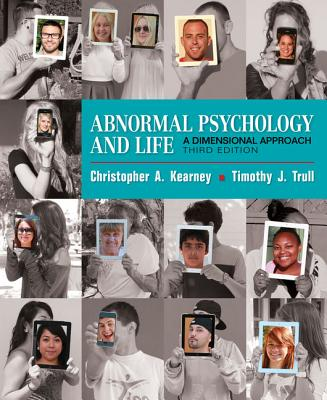 Abnormal Psychology and Life: A Dimensional Approach - Kearney, Chris, and Trull, Timothy J