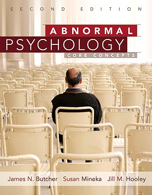 Abnormal Psychology: Core Concepts - Butcher, James N, Dr.