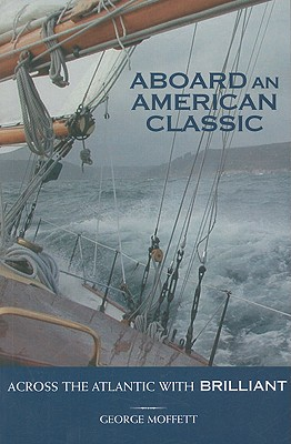Aboard an American Classic: Across the Atlantic with Brilliant - Moffett, George