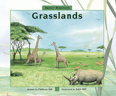 About Habitats: Grasslands - Sill, Cathryn