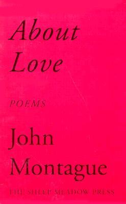 About Love: Poems - Montague, John