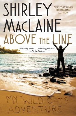 Above the Line: My Wild Oats Adventure - MacLaine, Shirley
