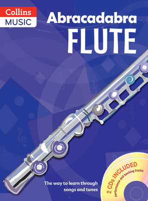 Abracadabra Flute (Pupils' Book + 2 CDs): The Way to Learn Through Songs and Tunes - Pollock, Malcolm