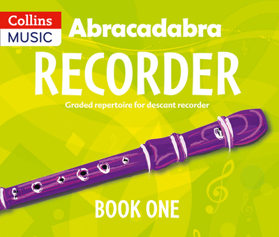 Abracadabra Recorder Book 1 (Pupil's Book): 23 Graded Songs and Tunes - Bush, Roger