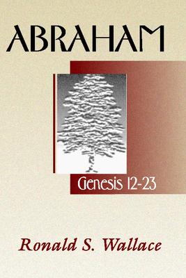 Abraham-Genesis 12-23 - Wallace, Ronald